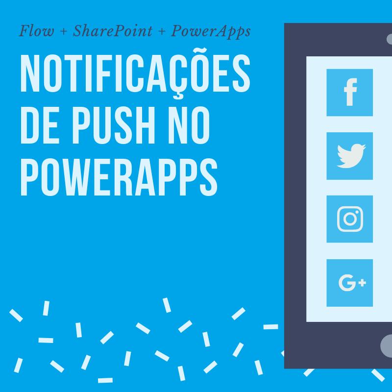 Enviando notificações push para meus aplicativos no PowerApps usandoFlow
